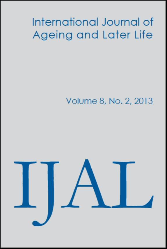 International Journal of Ageing and Later Life (IJAL), Volume 8, No 2 2013