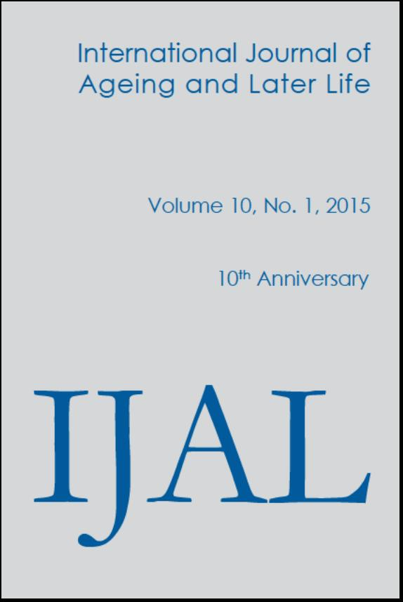 International Journal of Ageing and Later Life (IJAL), Volume 10, No 1 2015