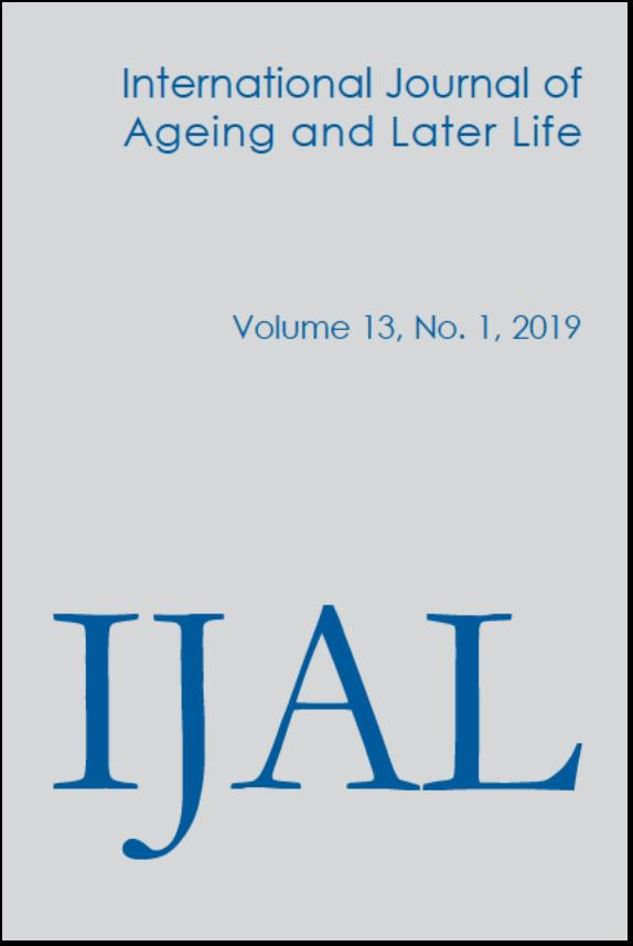 International Journal of Ageing and Later Life (IJAL), Volume 13, No 1 2019
